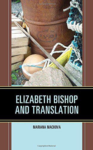 http://bodyliterature.com/wp-content/uploads/2017/11/Elizabeth-Bishop-and-Translation.jpg