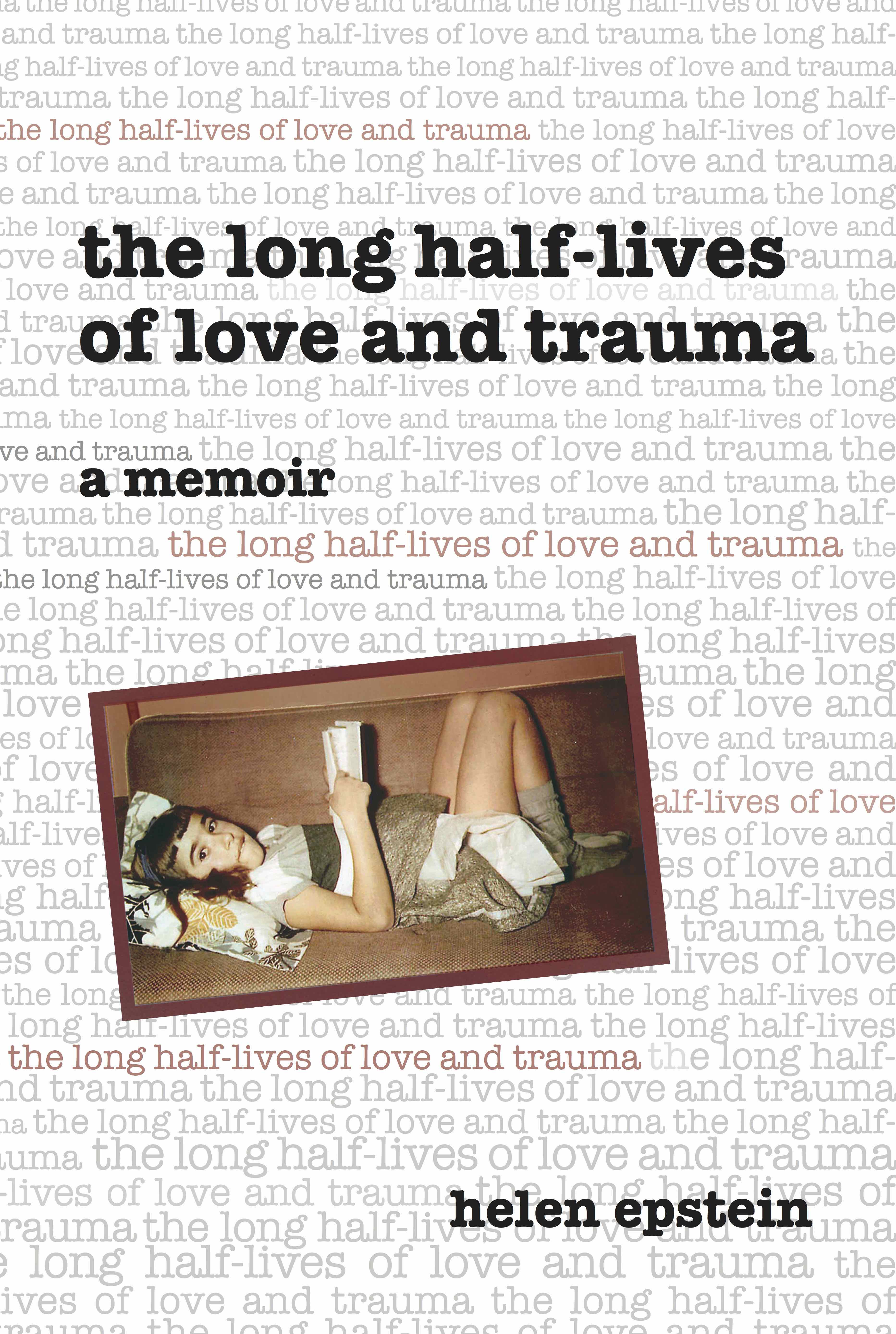 the long half-lives of love and trauma by helen epstein front cover